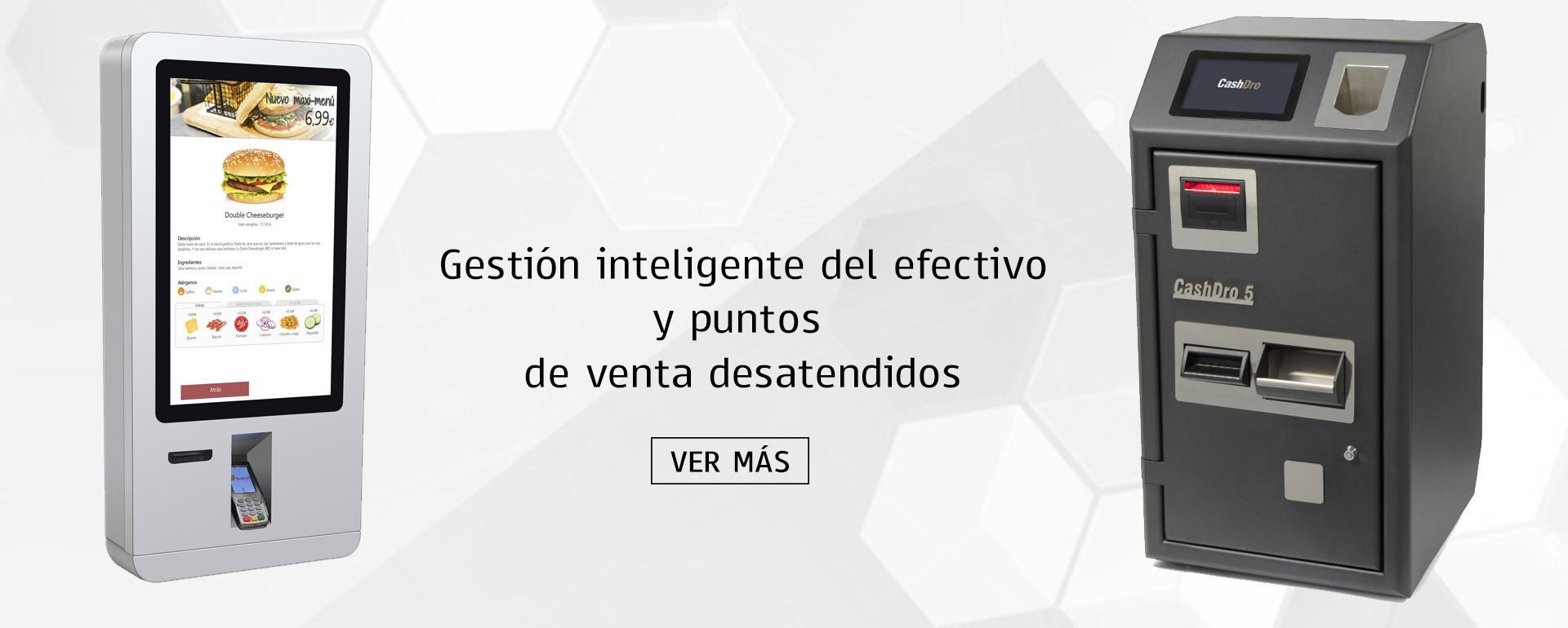GESTIÓN INTELIGENTE DEL EFECTIVO Y PUNTOS DE VENTA DESATENDIDOS.